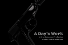 "2013 – short movie ""A Days Work"""